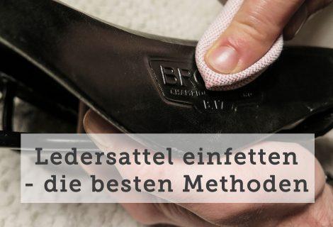 Ledersattel einfetten – Die besten Methoden für's erste Mal